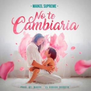 """Cover tema """"No te Cambiaría"""""""